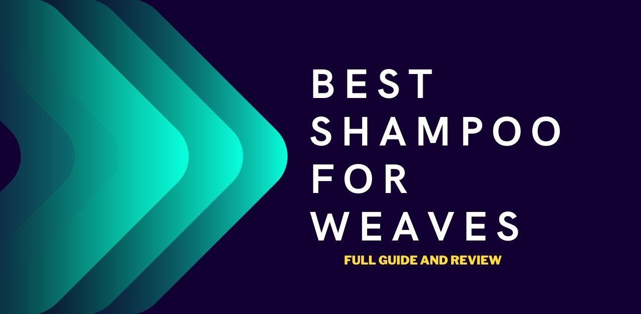 Best Shampoo for weaves