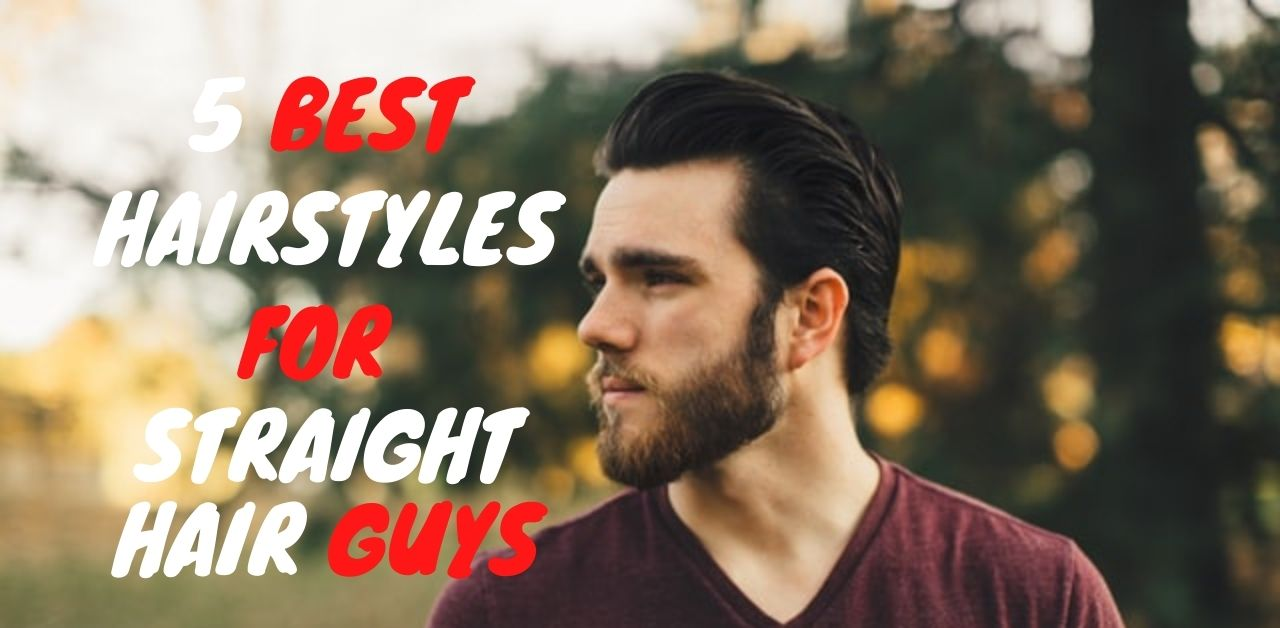 Hairstyles For Straight Hair Guys