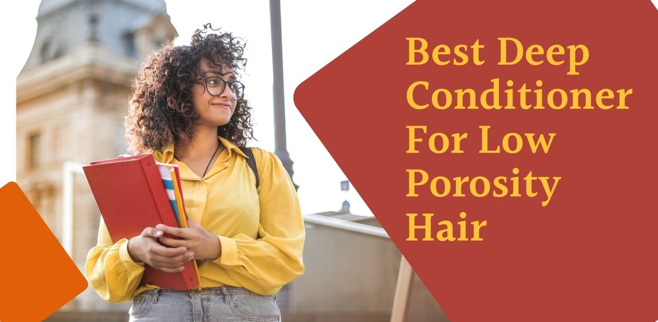 Best Deep Conditioner For Low Porosity Hair