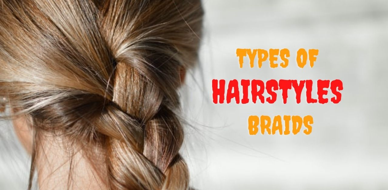 Types of hairstyles braids